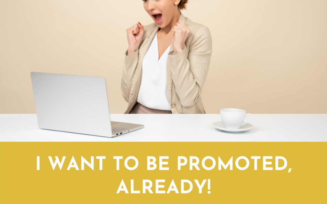 #065: I Want To Be Promoted, Already!